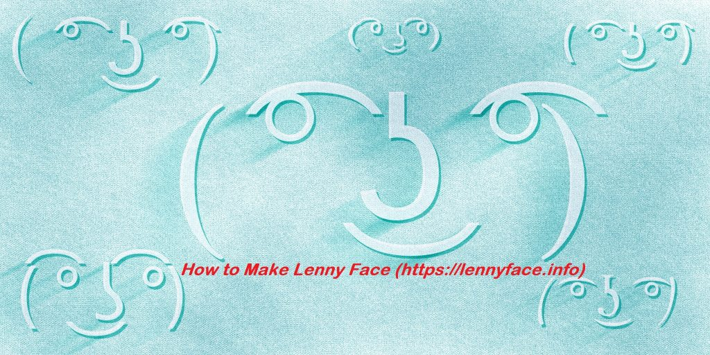 How to Make Lenny Face